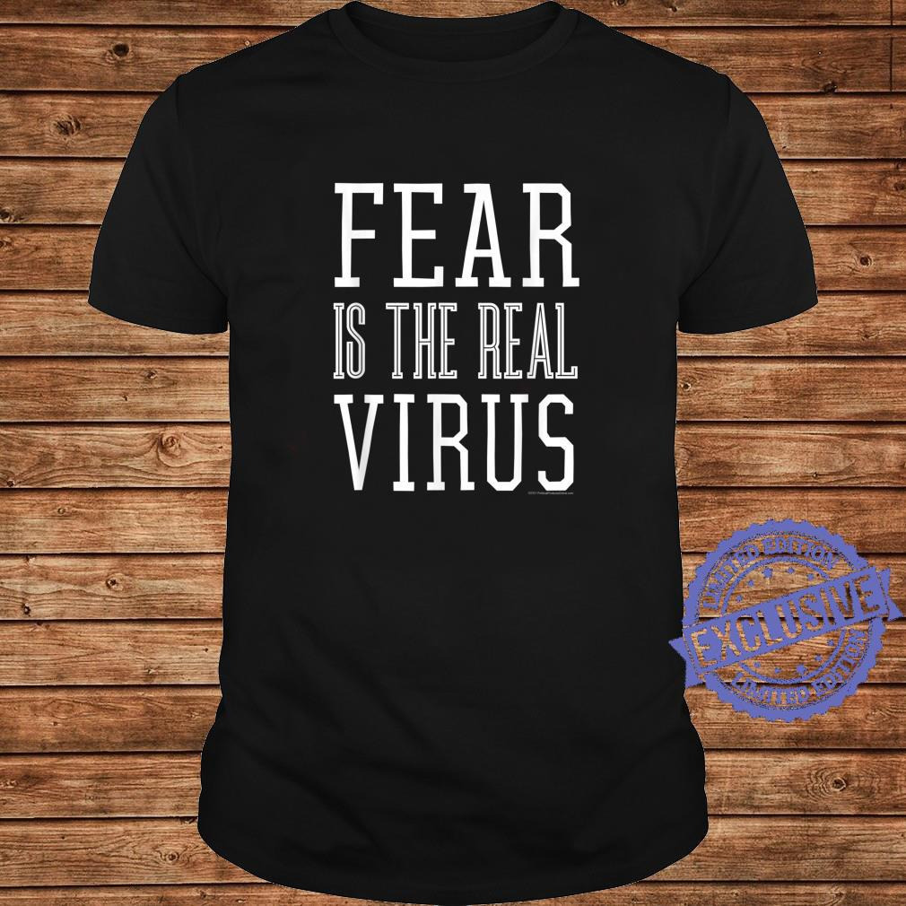 Fear is the Real Virus Shirt long sleeved