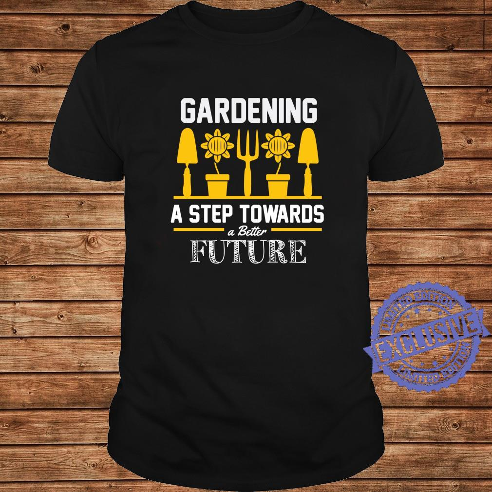 Gardening A Step Towards The Future Shirt long sleeved